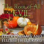 The Root of  All Evil, Ellery Adams