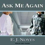Ask Me Again, E.J. Noyes