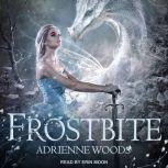 Frostbite, Adrienne Woods