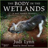 The Body in the Wetlands A Jazzi Zanders Mystery, Book Two, Judi Lynn