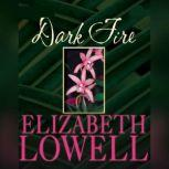 Dark Fire, Elizabeth Lowell