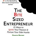 The Bite-Sized Entrepreneur, Damon Brown