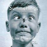 Summerlings A Novel, Lisa Howorth