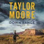 Down Range A Novel, Taylor Moore