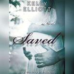 Saved, Kelly Elliott