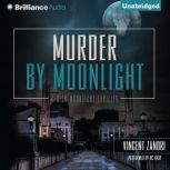 Murder by Moonlight, Vincent Zandri