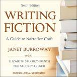 Writing Fiction, Tenth Edition A Guide to Narrative Craft, Janet Burroway