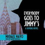Everybody Goes to Jimmy's A Suspense Novel, Michael Mayo