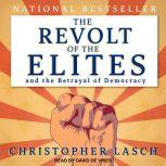 The Revolt of the Elites and the Betrayal of Democracy, Christopher Lasch