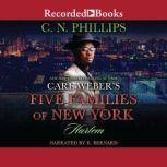 Carl Weber's Five Families of New York Harlem, C.N. Phillips