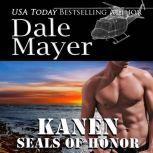 SEALs of Honor: Kanen Book 20: SEALs of Honor, Dale Mayer