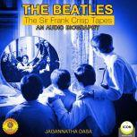 The Beatles - The Sir Frank Crisp Tapes - An Audio Biography, Jagannatha Dasa