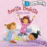 Amelia Bedelia Sleeps Over, Herman Parish