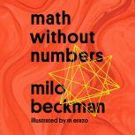 Math Without Numbers, Milo Beckman