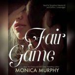 Fair Game, Monica Murphy