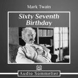 Sixty-Seventh Birthday, Mark Twain