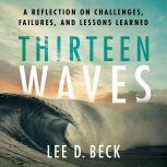Thirteen Waves, Lee D. Beck
