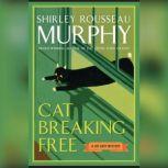 Cat Breaking Free, Shirley Rousseau Murphy