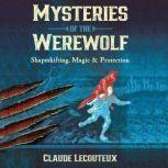 Mysteries of the Werewolf Shapeshifting, Magic, and Protection, Claude Lecouteux
