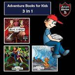 Adventure Books for Kids 3 in 1 Children's Diaries about Heroes and Villains (Adventure Stories for Children), Jeff Child