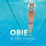 Obie Is Man Enough, Schuyler Bailar