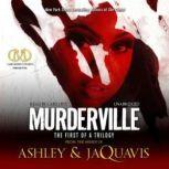 Murderville The First of a Trilogy, Ashley & JaQuavis