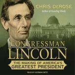 Congressman Lincoln, Chris DeRose