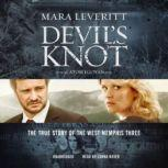 Devils Knot The True Story of the West Memphis Three, Mara Leveritt
