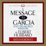 A Message to Garcia And Treasured Wisdom, Elbert Hubbard