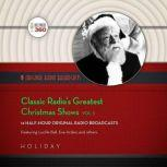 Classic Radios Greatest Christmas Shows, Vol. 1, Hollywood 360