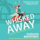 Whisked Away, Melanie Summers