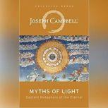 Myths of Light Eastern Metaphors of the Eternal, Joseph Campbell