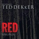 Red, Ted Dekker