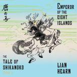 Emperor of the Eight Islands, Lian Hearn