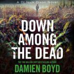 Down Among the Dead, Damien Boyd