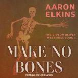 Make No Bones, Aaron Elkins