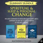 Summary Bundle: Spiritual & Sleep & Personal Change | Readtrepreneur Publishing: Includes Summary of When Breath Becomes Air & Summary of Why We Sleep & Summary of You Are a Badass, Readtrepreneur Publishing