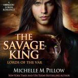 The Savage King A Qurilixen World Novel, Michelle M. Pillow