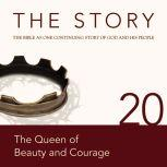 The Story Audio Bible - New International Version, NIV: Chapter 20 - The Queen of Beauty and Courage, Zondervan