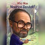 Who Was Maurice Sendak?, Janet Pascal