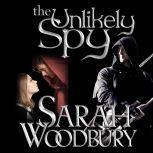 The Unlikely Spy A Gareth & Gwen Medieval Mystery, Sarah Woodbury