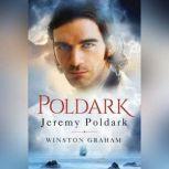 Jeremy Poldark A Novel of Cornwall, 1783-1787, Winston Graham