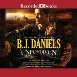 Unforgiven, B.J. Daniels