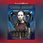 Martians Abroad, Carrie Vaughn