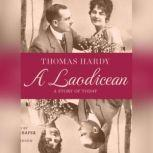 A Laodicean A Story of Today, Thomas Hardy