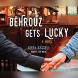 Behrouz Gets Lucky, Avery Cassell