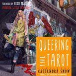 Queering the Tarot, Cassandra Snow