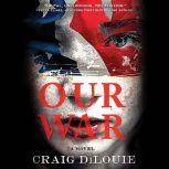 Our War, Craig DiLouie