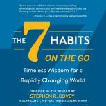 The 7 Habits On the Go Timeless Wisdom for a Rapidly Changing World, Sean Covey