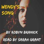 Wendy's Song, Robyn Branick